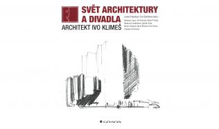 Architekt Ivo Klimeš: Svět architektury a divadla