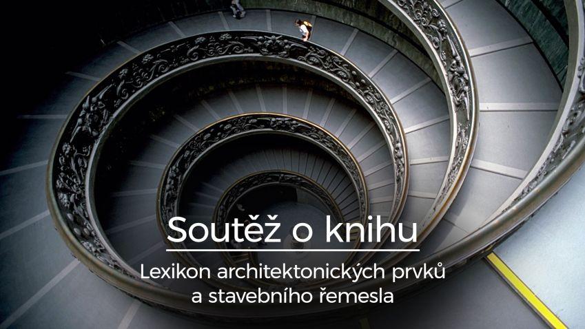 Fotografická soutěž TV Architect o Lexikon architektonických prvků a stavebního řemesla.