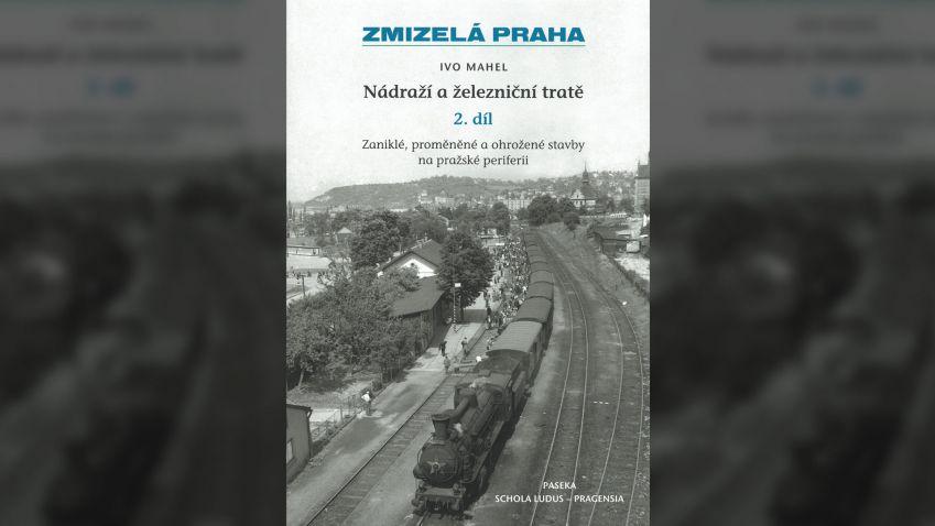Ivo Mahel: Nádraží a železniční tratě, II. díl