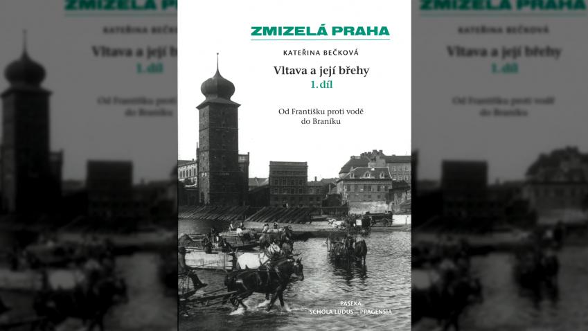 Kateřina Bečková: Vltava a její břehy 1