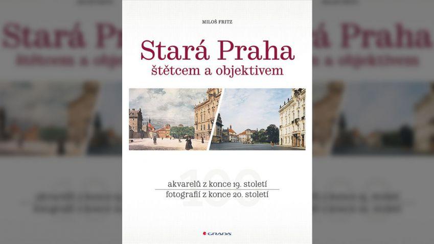 Miloš Fritz: Stará Praha štětcem a objektivem