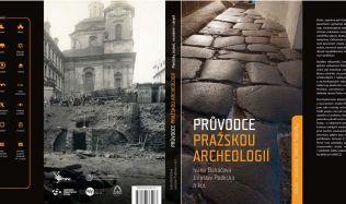 Toulky středověkou Prahou, archeologové vydávají novou publikaci
