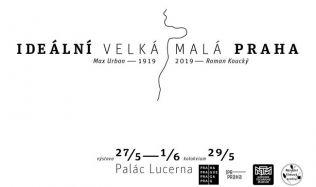 Výstava Ideální Velká/ Malá Praha Maxe Urbana přibližuje první komplexní plán hlavního města