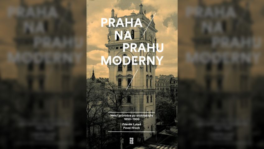 Zdeněk Lukeš, Pavel Hroch: Praha na prahu moderny